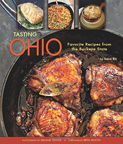 Tasting Ohio: Favorite Recipes from the Buckeye State by Sara Bir