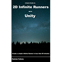 A Quick Guide to 2D Infinite Runners with Unity: Create a simple Infinite Runner in less than 60 minutes