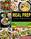 Meal Prep Cookbook: The Ultimate Guide For Beginners To Rapid Weight Loss,Heal Your Body And Upgrade Your Lifestyle( Lose Up To 1 Pound Per Day) (Meal Prep Cookbook for Weight Loss)