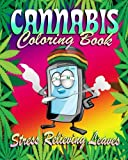 Cannabis Coloring Book: Stress Relieving Leaves (Volume 1)