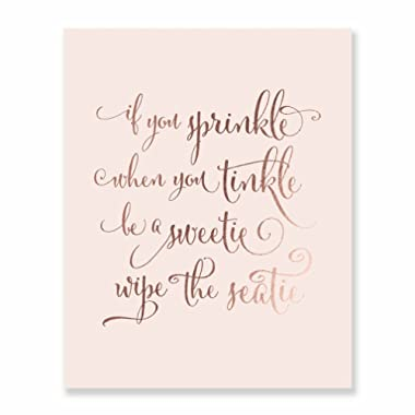 If You Sprinkle When You Tinkle Be A Sweetie Wipe the Seatie Rose Gold Foil Print Bathroom Decor Potty Train Wall Art Blush Pink Poster 8 inches x 10 inches A49