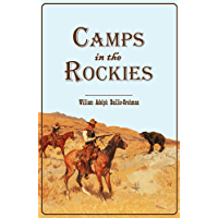 Camps in the Rockies: Being a Narrative of Life on the Frontier, and Sport in the Rocky Mountains, with an Account of the  Cattle Ranches  of the West (1882)
