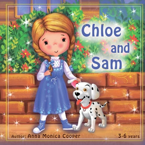 Chloe and Sam: This is the best book about friendship and helping others. A fun adventure story for children about a little girl Chloe and