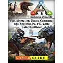 Ark Survival Evolved, Wiki, Aberration, Cheats, Commands, Tips, Xbox
