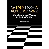 Winning a Future War: War Gaming and Victory in the Pacific War