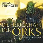 Die Herrschaft der Orks (Die Orks 4)   Michael Peinkofer