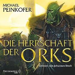 Die Herrschaft der Orks (Die Orks 4)