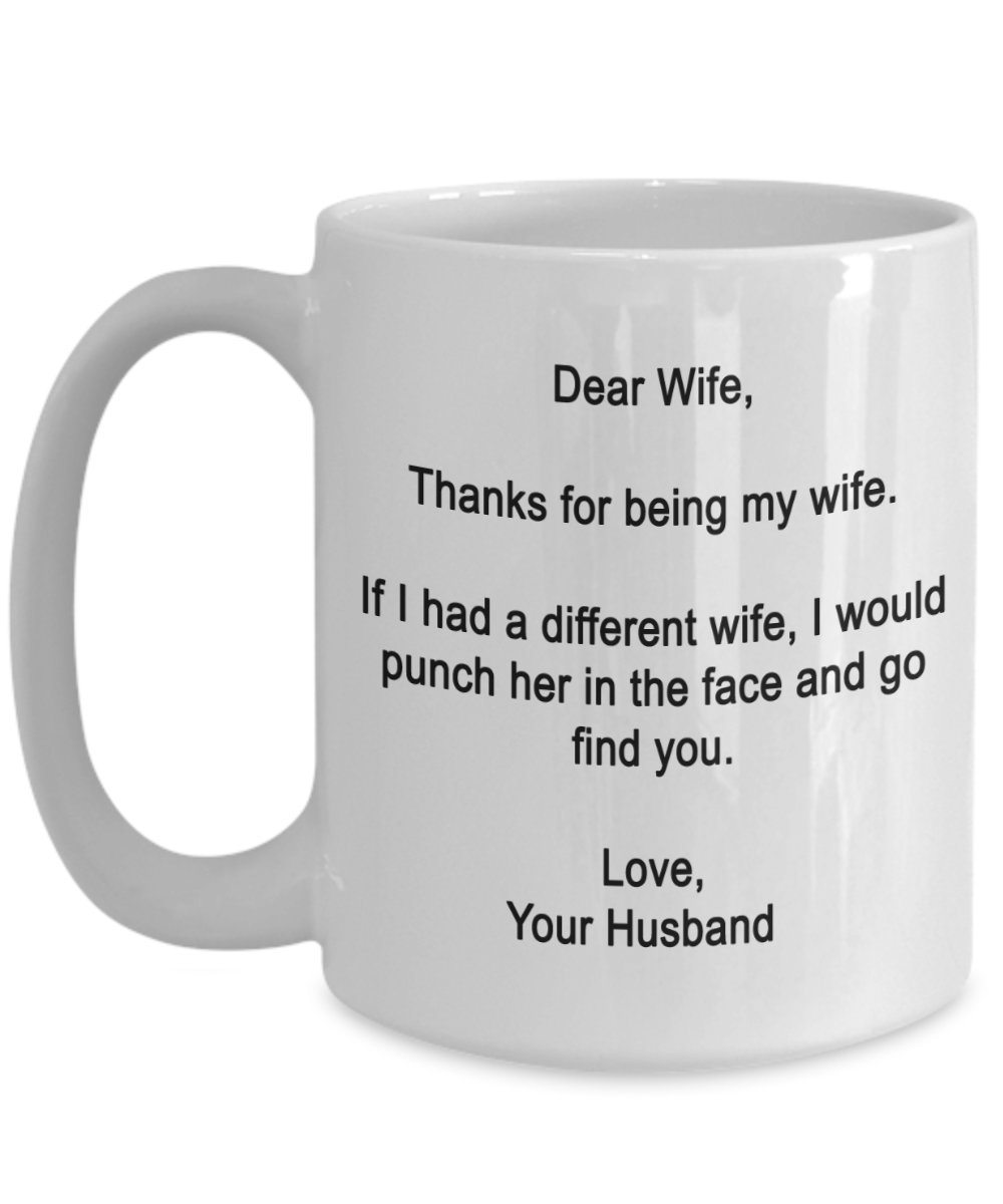 Dear Wife- Thanks for being my wife- Funny gifts for wife - 15 oz Ceramic Mug