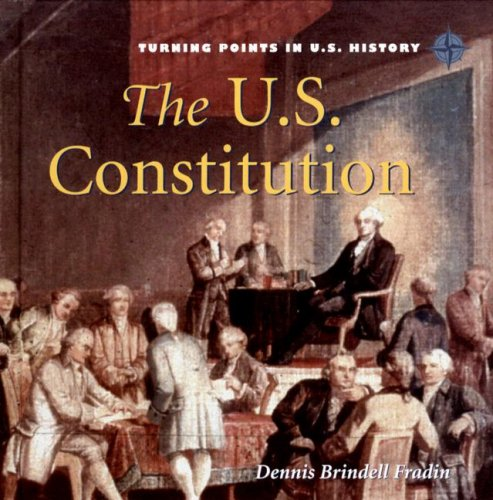The U.S. Constitution (Turning Points in U.S. History)