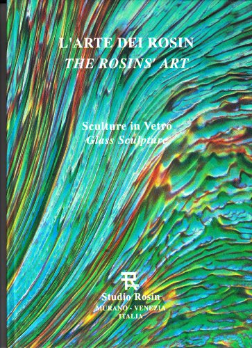 L ARTE DEI ROSIN: Sculture in Vetro / THE ROSINS ART: Glass Sculpture.