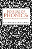 img - for Foibles of Phonics: And Other Roadblocks to Literacy book / textbook / text book