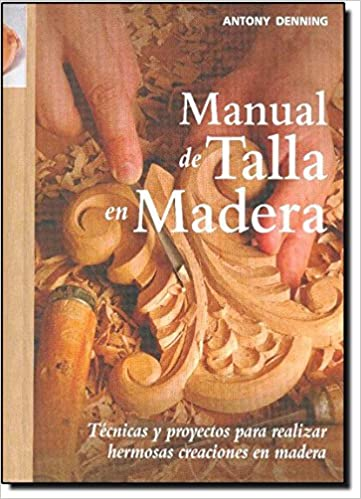 Manual de talla en madera (Spanish) Hardcover – January 9, 2012