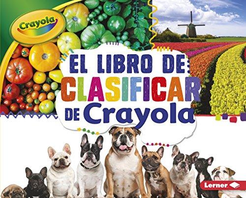 El Libro de Clasificar de Crayola (R) (the Crayola (R) Sorting Book)