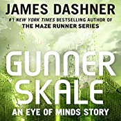 Gunner Skale: An Eye of Minds Story: The Mortality Doctrine | James Dashner