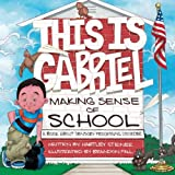 This is Gabriel Making Sense of School: A Book About Sensory Processing Disorder