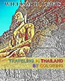 Traveling In Thailand By Coloring: Volume 2 (Traveling By Coloring)