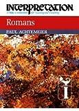 Romans (Interpretation: A Bible Commentary for Teaching & Preaching)