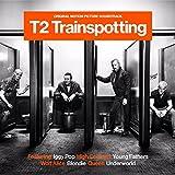 T2 トレインスポッティング -オリジナル・サウンド・トラック