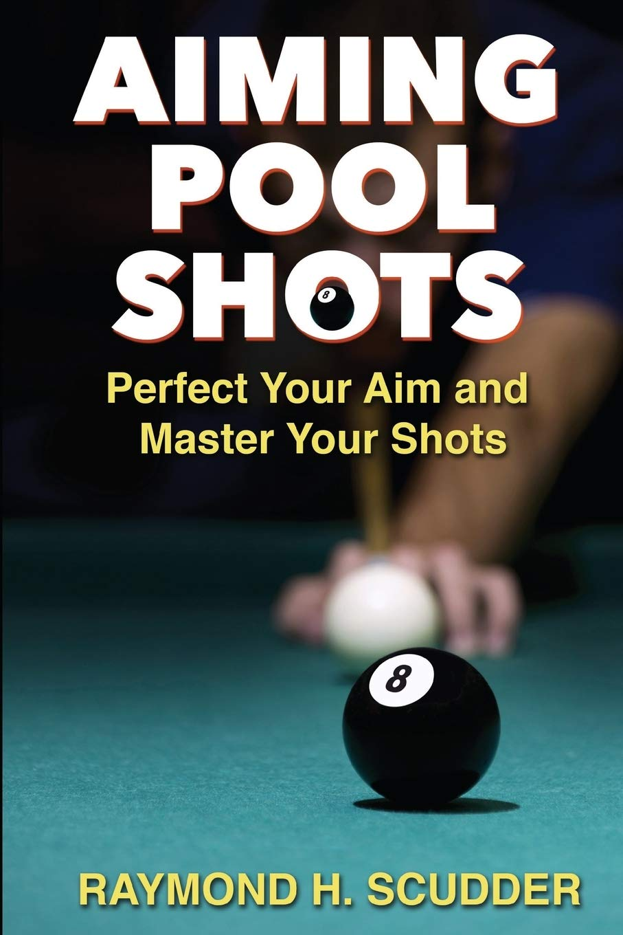 AIMING POOL SHOTS: Perfect Your Aim and Master Your Shots: Amazon ...