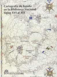 Cartografía de España en la Biblioteca Nacional Siglos XVI al XIX . Tomo I, II y Adenda: Amazon.es: Vv.Aa, Vv.Aa: Libros