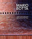 Mario Botta: Light and Gravity: Architecture 1993-2003