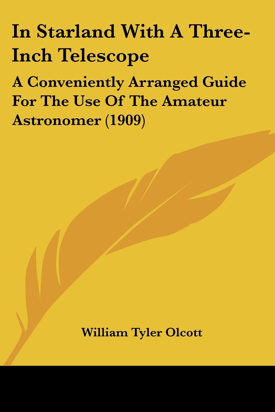 In Starland With A Three-Inch Telescope: A Conveniently Arranged Guide For The Use Of The Amateur Astronomer (1909) pdf