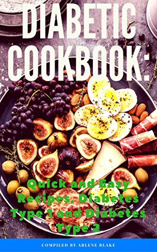 Diabetic Cookbook Quick And Easy Recipes Diabetes Type 1 And Diabetes Type 2