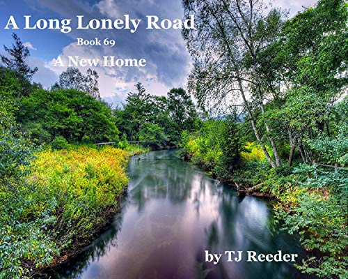 A Long lonely road, A new home. book 69 by [Reeder, TJ]