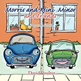 Morris and Mini Minor and Friends, David Poulter, 1847487742