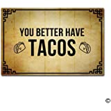 "MsMr Doormat Entrance Floor Mat You Better Have Tacos Funny Doormat Indoor Outdoor Decorative Door Mat Non-woven Fabric Top 18""x30"""