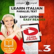 Learn Italian - Easy Reader - Easy Listener - Parallel Text - Audio-Course No. 3 |  Polyglot Planet