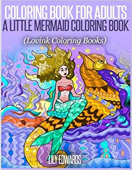 coloring book for adults a little mermaid coloring book lovink coloring books