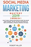 Social Media Marketing Mastery 2019: 3 Books in 1-How to Build a Brand and Become an Expert Influencer Using Facebook, Twitter, Youtube & ... Networking & Personal Branding Strategies