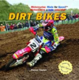 Dirt Bikes (Motorcycles: Made for Speed / Motocicletas a Toda Velocidad) (English and Spanish Edition)