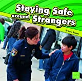 Staying Safe Around Strangers, Lucia Raatma, 1429671955