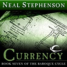 Currency: Book Seven of The Baroque Cycle Audiobook by Neal Stephenson Narrated by Simon Prebble, Neal Stephenson, Kevin Pariseau