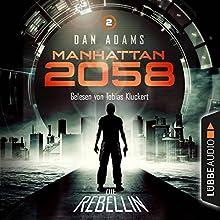 Die Rebellin (Manhattan 2058, 2) Hörbuch von Dan Adams Gesprochen von: Tobias Kluckert