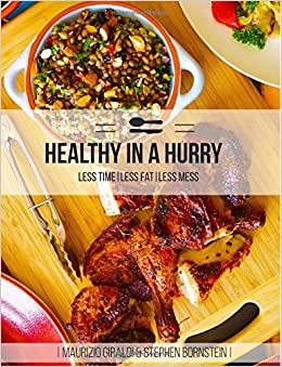 Healthy in a Hurry: less fat, less mess, less time