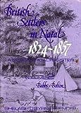 British Settlers in Natal, Shelagh O. Spencer, 0869803514