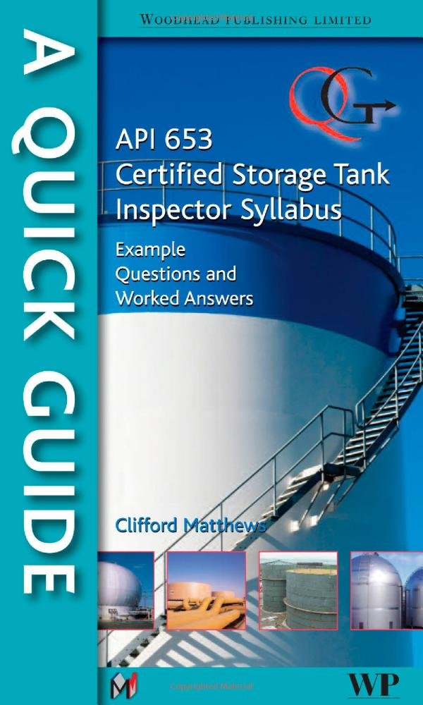 Buy A Quick Guide To Api 653 Certified Storage Tank Inspector