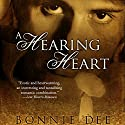 A Hearing Heart Audiobook by Bonnie Dee Narrated by Natasha Soudek