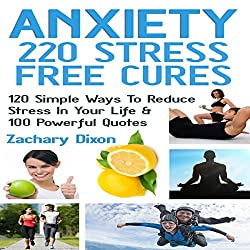 Anxiety - 220 Stress Free Cures