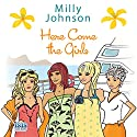 Here Come the Girls Audiobook by Milly Johnson Narrated by Colleen Prendergast