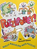 img - for Puzzlooney!: Really Ridiculous Math Puzzles book / textbook / text book