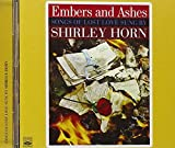 Shurley Horn: Embers & Ashes/When You Are Going (Audio CD)