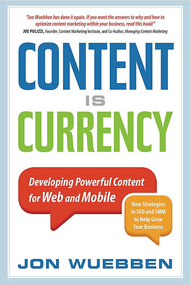 Content is Currency: Developing Powerful Content for Web and Mobile by Nicholas Brealey