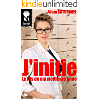 J'initie le fils de ma meilleure amie (French Edition)