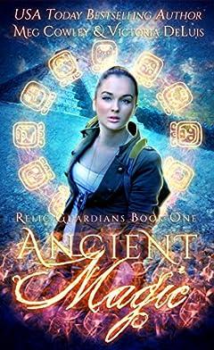 Ancient Magic (Relic Guardians Book 1)