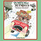 Tumtum and Nutmeg: A Christmas Adventure Audiobook by Emily Bearn Narrated by Bill Wallis