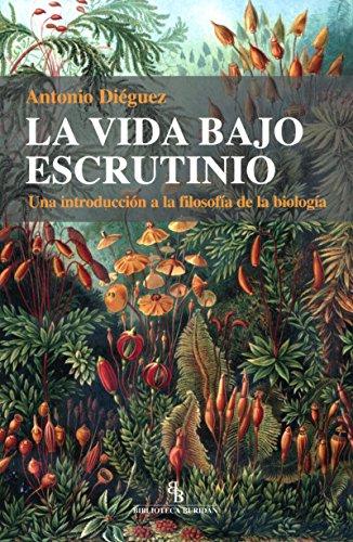 Descargar Libro La Vida Bajo Escrutinio Antonio Diéguez